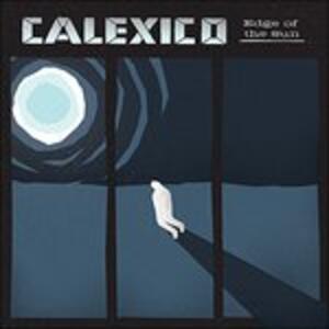 Edge of the Sun - Vinile LP di Calexico