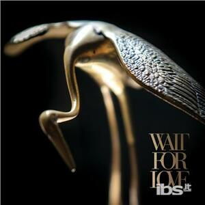 Wait for Love - CD Audio di Pianos Become the Teeth