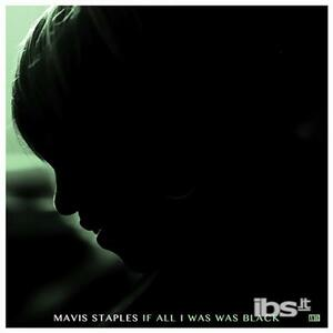 If All I Was Was Black - Vinile LP di Mavis Staples