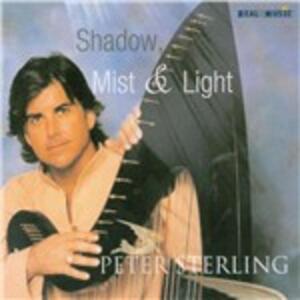 Shadow, Mist & Light - CD Audio di Peter Sterling