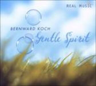 Gentle Spirit - CD Audio di Bernward Koch