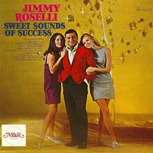Sweet Sounds of Success - CD Audio di Jimmy Roselli