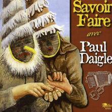 Savoir faire avec Paul Daigle - CD Audio di Paul Daigle