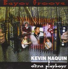 Bayou Groove - CD Audio di Kevin Naquin