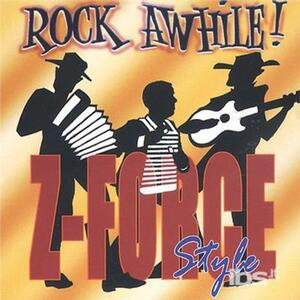 Rock Awhile - Z-Force Sty - CD Audio di Zydeco Force
