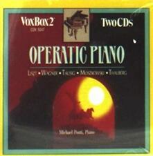 Operatic Piano - CD Audio di Michael Ponti