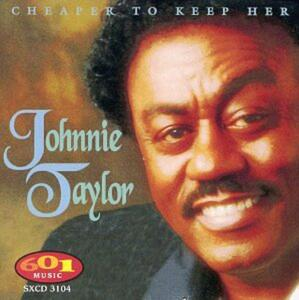 Cheaper to Keep Her - CD Audio di Johnnie Taylor