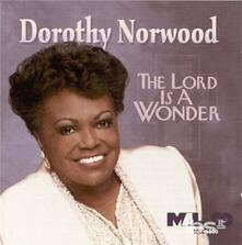 Lord Is a Wonder - CD Audio di Dorothy Norwood