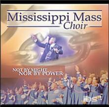 Not By Might Nor By Power - CD Audio di Mississippi Mass Choir