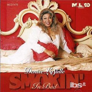 Smokin' in Bed - CD Audio di Denise LaSalle