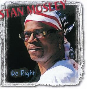 Do Right - CD Audio di Stan Mosley