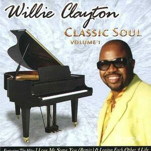 Classic Soul 1 - CD Audio di Willie Clayton