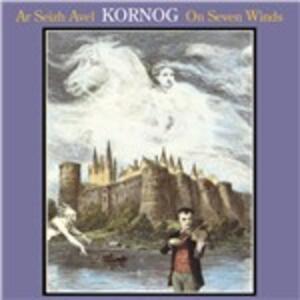 On Seven Winds - CD Audio di Kornog