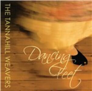 Dancing Feet - CD Audio di Tannahill Weavers