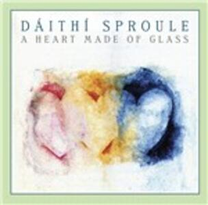 A Heart Made Of Glass - CD Audio di Daithi Sproule