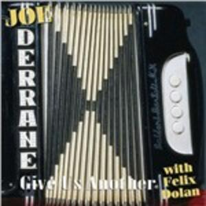 Give Us Another - CD Audio di Joe Derrane
