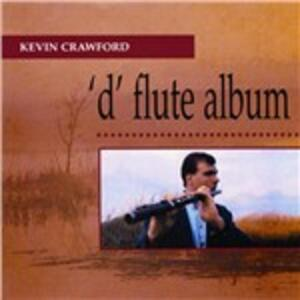 D Flute Album - CD Audio di Kevin Crawford