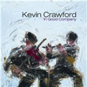 In Good Company - CD Audio di Kevin Crawford