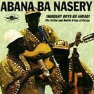 Nursery Boys Go Ahead - CD Audio di Abana Ba Nasery