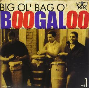 Big Ol'bag O'boogaloo 1 - Vinile LP