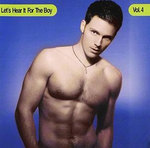 Vol. 4-Let's Hear It For The Boy - CD Audio di Let's Hear it for the Boy