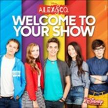 Alex & Co. Welcome to Your Show (Colonna sonora) - CD Audio