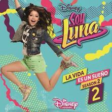 Soy Luna. La vida es un sueño (Colonna sonora) (Season 2) - CD Audio