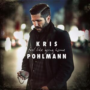 Feel Like Going Home - CD Audio di Kris Pohlmann