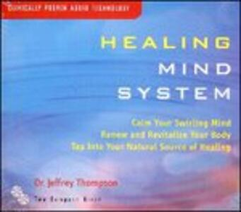 Healing Mind System - CD Audio di Dr. Jeffrey Thompson