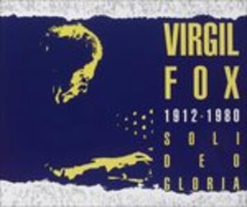 Virgil Fox. Soli Deo Gloria - CD Audio di Virgil Fox