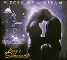 Love's Silhouette - CD Audio di Pieces of a Dream