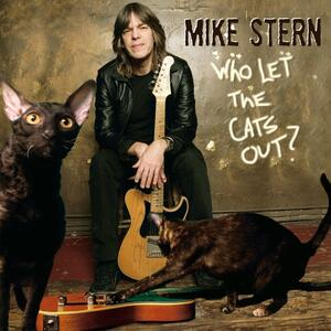 Who Let the Cats Out? - CD Audio di Mike Stern