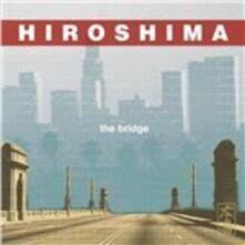 The Bridge - SuperAudio CD ibrido di Hiroshima