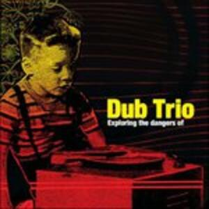 Exploring the Dangers of - Vinile LP di Dub Trio