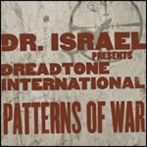 Patterns of War - CD Audio di Dr. Israel,Dreadtone International