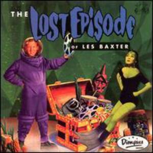 Lost Episode - CD Audio di Les Baxter