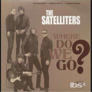 Where Do We Go? - Vinile LP di Satelliters