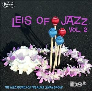 Leis of Jazz Vol 2 - Vinile LP di Alika Lyman