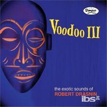 Voodoo III - Vinile LP di Robert Drasnin