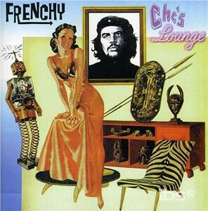 Che's Lounge - CD Audio di Frenchy