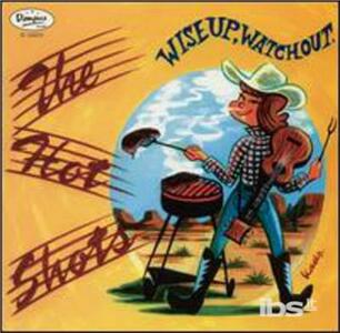 Wise Up Watch Out - Vinile LP di Hot Shots