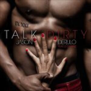 Talk Dirty - CD Audio di Jason Derulo,2 Chainz
