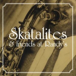 Skatalites and Friends at Randy's - Vinile LP di Skatalites