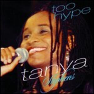Too Hype - CD Audio di Tanya Stephens