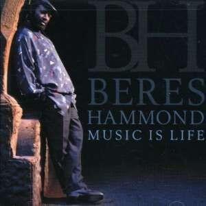 Music Is Life - CD Audio di Beres Hammond