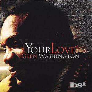 Your Love - Vinile LP di Glenn Washington