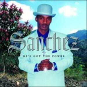 He's Got the Power - Vinile LP di Sanchez