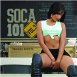 Soca 101 vol.3 - CD Audio