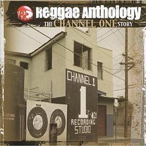 Reggae Anthology. The Channel One Story - Vinile LP