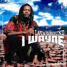 Lava Ground - Vinile LP di I Wayne